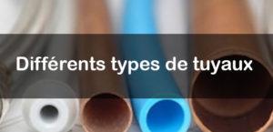 Différents types de tuyaux