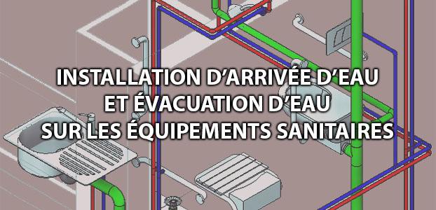 installation d'arrivée d'eau et évacuation des eaux