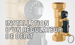 Installation régulateur de débit