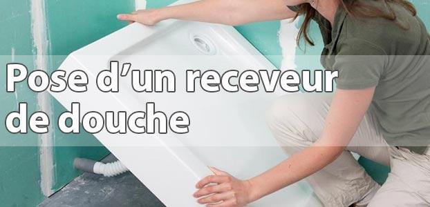 Pose d'un receveur de douche