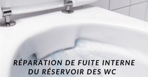 Réparation de fuite interne du réservoir des WC(toilettes)