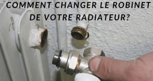 Changer un robinet radiateur